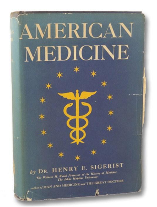 American Medicine, Sigerist, Henry E.; Nagel, Hildegard