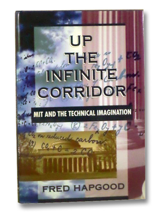 Up the Infinite Corridor: MIT and the Technical Imagination, Hapgood, Fred