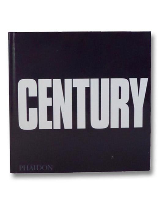 Century: One Hundred Years of Human Progress, Regression, Suffering and Hope, Bernard, Bruce