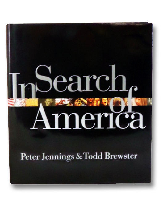 In Search of America, Jennings, Peter; Brewster, Todd; Porges, Vivette