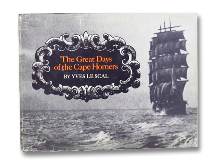 The Great Days of the Cape Horners, le Scal, Yves