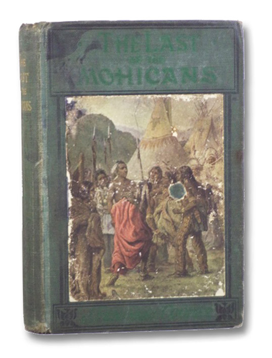The Last of the Mohicans: A Narrative of 1757, Cooper, J. [James] Fenimore