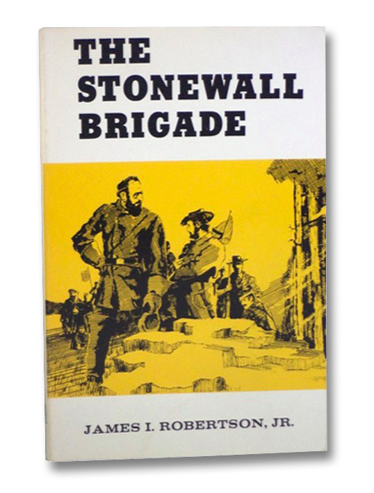 The Stonewall Brigade, Roberston, Jr., James I.