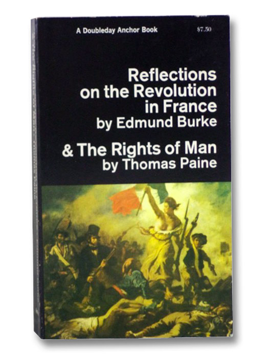 Reflections on the Revolution in France [with] The Rights of Man, Burke, Edmund; Paine, Thomas