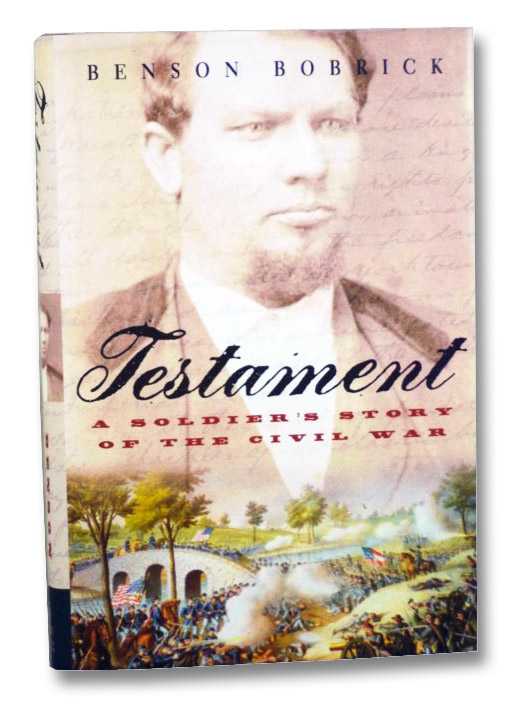 Testament: A Soldier's Story of the Civil War, Bobrick, Benson