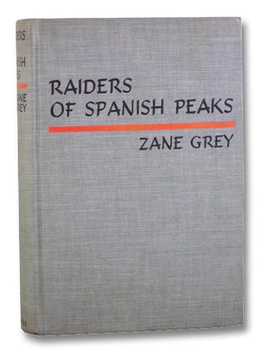 Raiders of Spanish Peaks, Grey, Zane