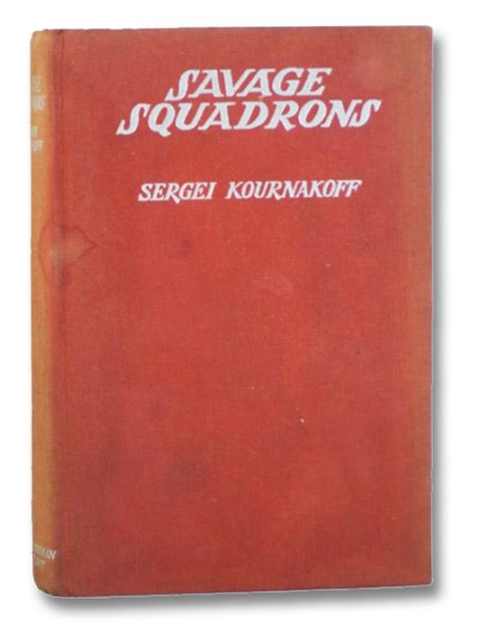 Savage Squadrons, Kournakoff, Sergei