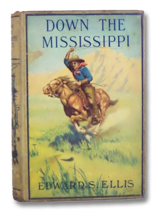 Down the Mississippi, Ellis, Edward S.
