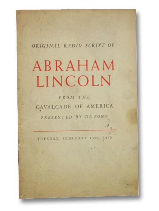 Original Radio Script of Abraham Lincoln from the Cavalcade of America, Presented by Du Pont., Sherwood, Robert E.; Sandburg, Carl