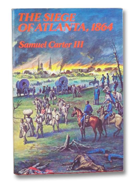 The Siege Of Atlanta, 1864, Carter III, Samuel