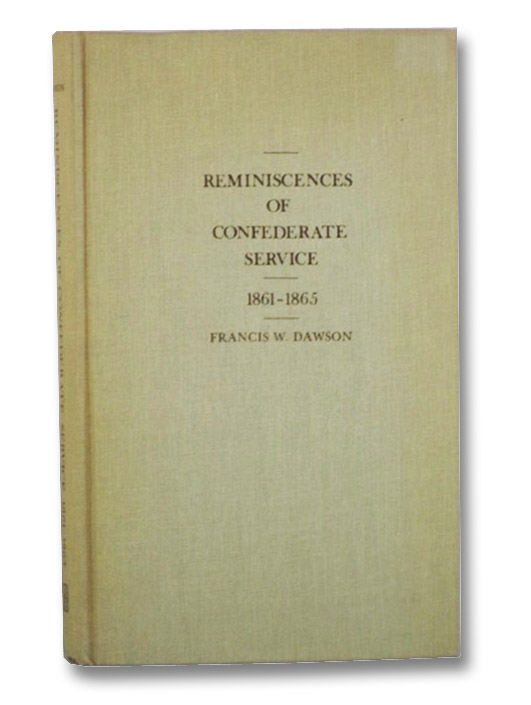 Reminiscences of Confederate Service, 1861-1865 (The Library of Southern Civilization), Dawson, Francis W.
