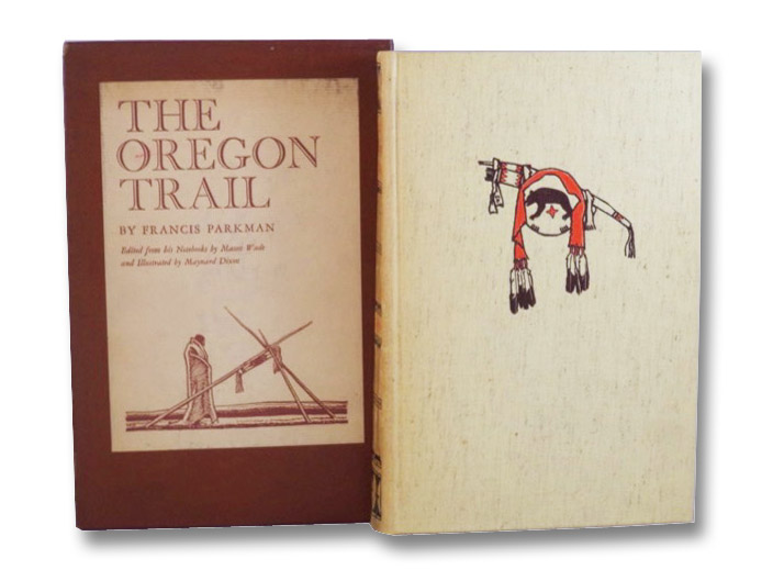 The Oregon Trail, Edited from His Notebooks, Parkman, Francis; Wade, Mason