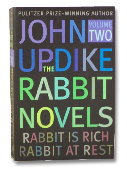 The Rabbit Novels, Volume Two [2]: Rabbit is Rich; Rabbit at Rest, Updike, John