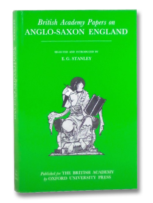 British Academy Papers on Anglo-Saxon England, Stanley, E.G. [Eric Gerald]