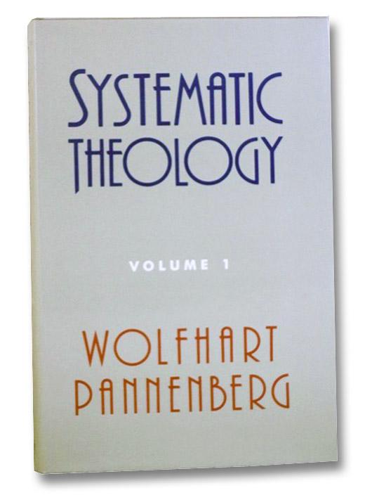 Systematic Theology Volume 1, Pannenberg, Wolfhart; Bromley, Geoffrey W.