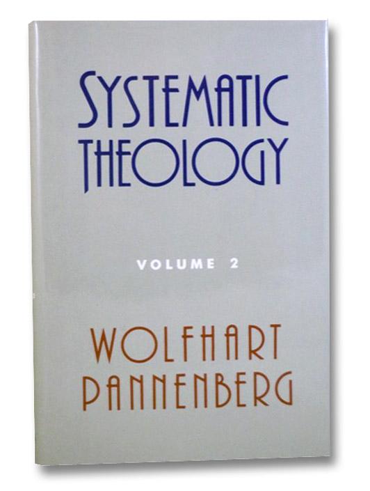 Systematic Theology Volume 2, Pannenberg, Wolfhart; Bromley, Geoffrey W.