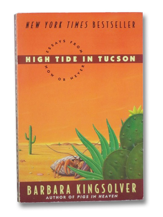 high tide in tucson barbara kingsolver essay The paperback of the high tide in tucson: essays from now or never by barbara kingsolver, paul mirocha | at barnes & noble.