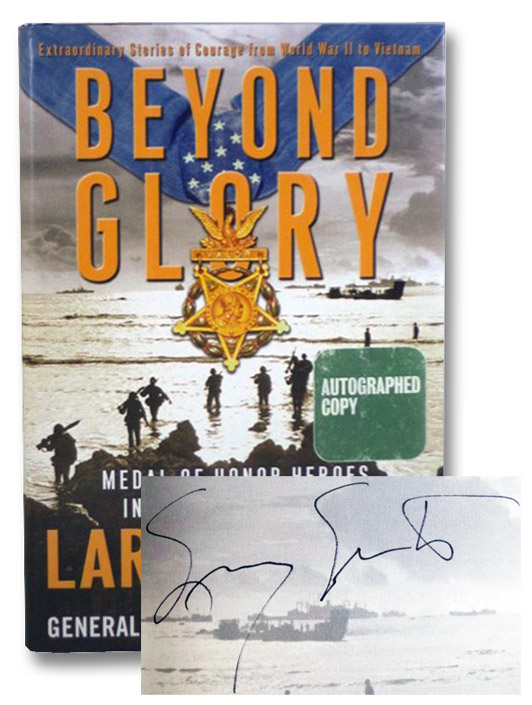 Beyond Glory: Medal of Honor Heroes in Their Own Words, Smith, Larry; Schwarzkopf, H. Norman
