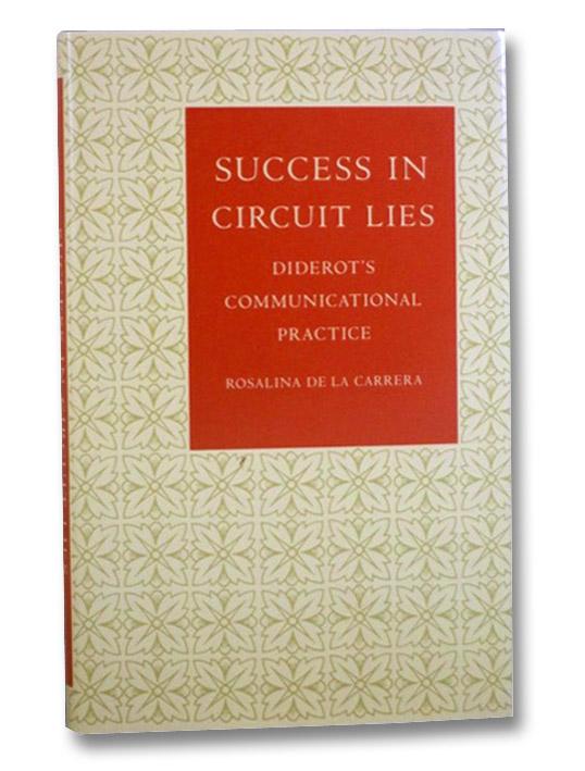 Success in Circuit Lies: Diderot's Communicational Practice, de la Carrera, Rosalina