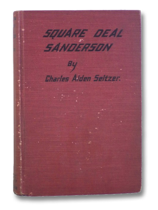 Square Deal Sanderson, Seltzer, Charles Alden; St. John, J. Allen