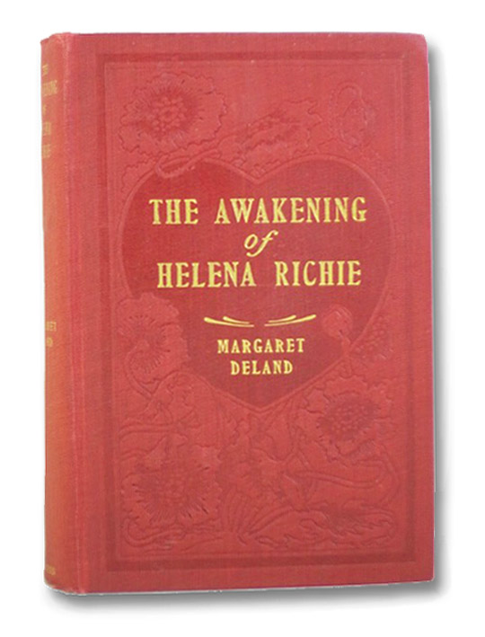 The Awakening of Helena Richie, Deland, Margaret; Clark, Walter Appleton