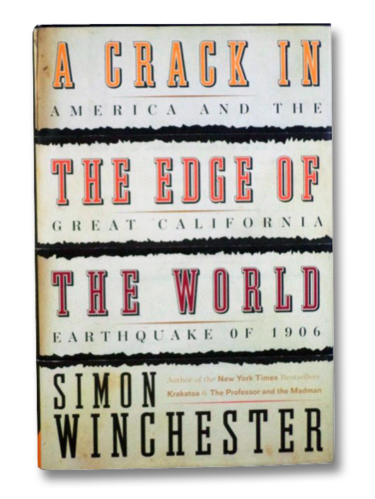 A Crack in the Edge of the World: America and the Great California Earthquake of 1906, Winchester, Simon