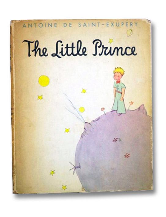 The Little Prince [Le Petit Prince], De Saint Exupery, Antoine; Woods, Katherine