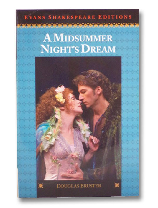 A Midsummer Night's Dream (Evans Shakespeare Editions), Bruster, Douglas; Shakespeare, William