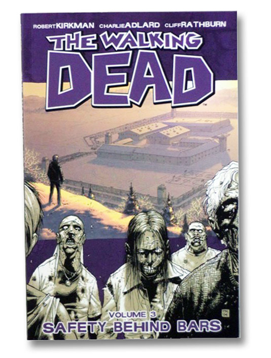 The Walking Dead, Vol. 3: Safety Behind Bars, Kirkman, Robert