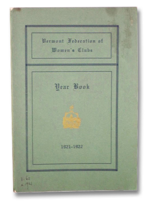 Vermont Federation of Women's Clubs: Year Book, 1921-1922, Vermont Federation of Women's Clubs