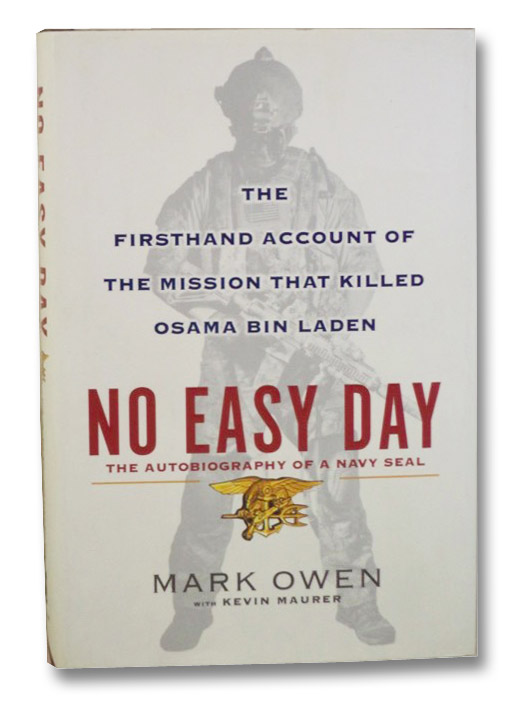 No Easy Day: The Firsthand Account of the Mission That Killed Osama bin Laden (The Autobiography of a Navy Seal), Owen, Mark; Maurer, Kevin