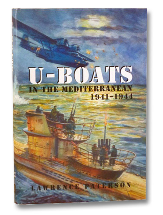 U-Boats in the Mediterranean, 1941-1944, Paterson, Lawrence