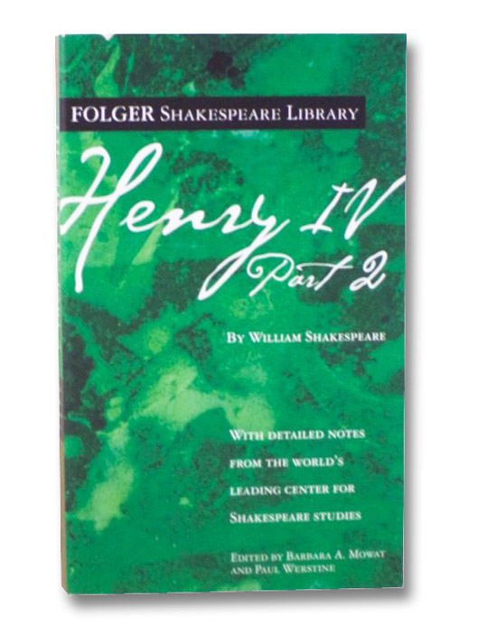 Henry IV, Part 2 (Folger Shakespeare Library), Shakespeare, William; Mowat, Barbara A.; Werstine, Paul