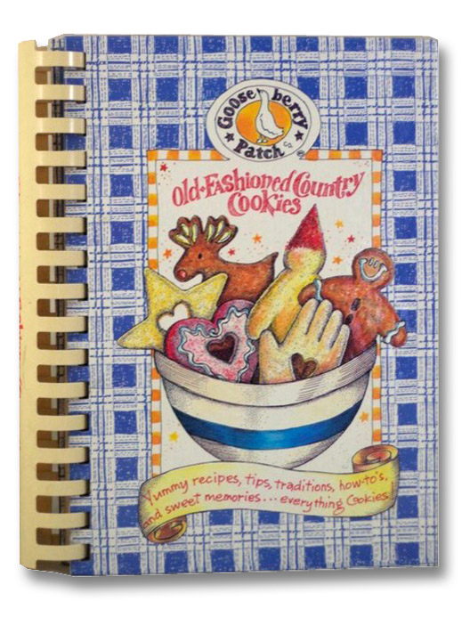 Old-Fashioned Country Cookies: Yummy Recipes, Tips, Traditions, How-To's & Sweet Memories...Everything Cookies!, Gooseberry Patch