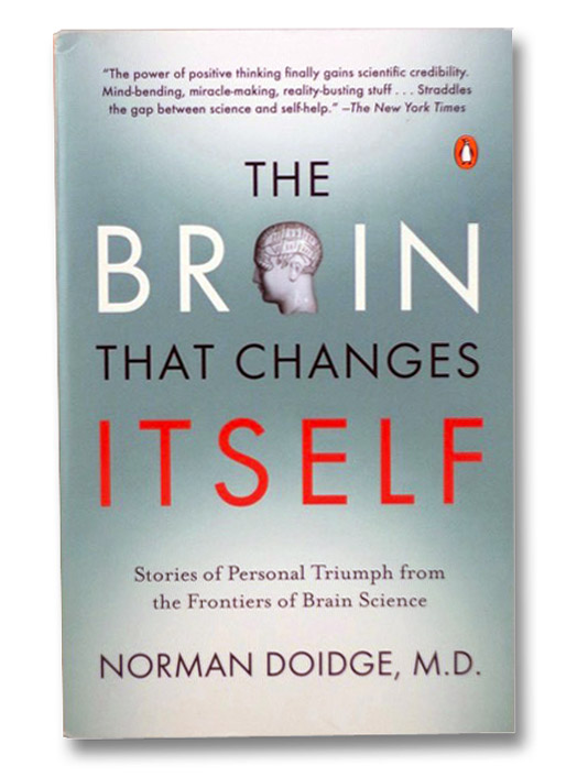 The Brain That Changes Itself: Stories of Personal Triumph from the Frontiers of Brain Science, Doidge, Norman