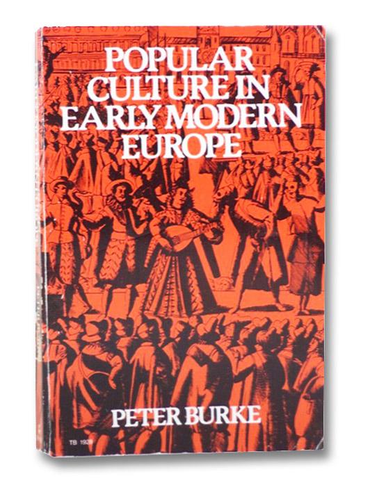 Popular Culture in Early Modern Europe, Burke, Peter