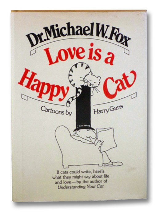 Love is a Happy Cat, Fox, Dr. Michael W.; Gans, Harry