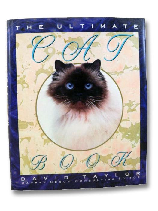The Ultimate Cat Book, Taylor, David; Negus, Daphne; King, Dave; Burton, Jane