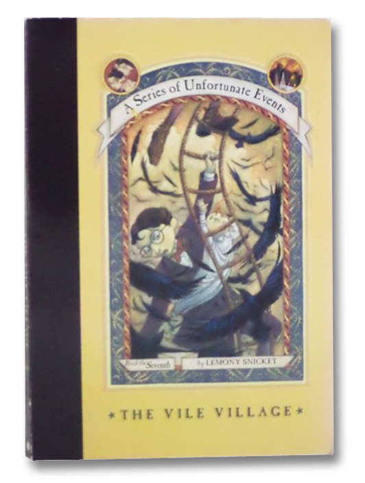 The Vile Village (A Series of Unfortunate Events, Book 7), Snicket, Lemony; Helquist, Brett