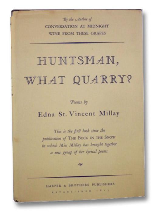 Huntsman, What Quarry? Poems, Millay, Edna St. Vincent