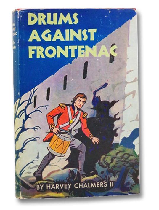 Drums Against Frontenac, Chalmers, Harvey