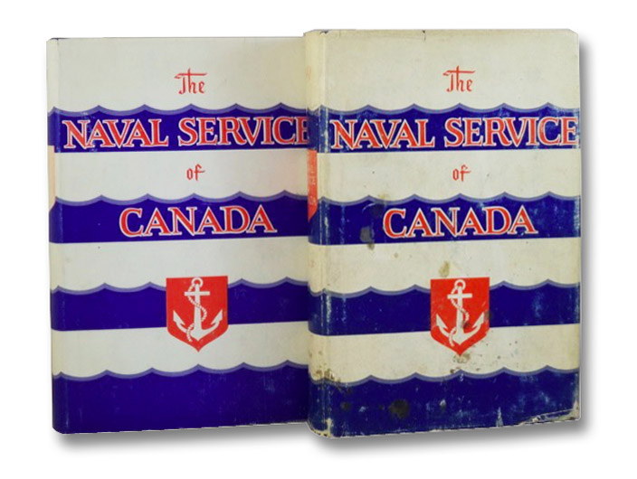 The Naval Service of Canada, in Two Volumes: Its Official History: Origins and Early Years; Activities on Shore During the Second World War, Tucker, Gilbert Norman