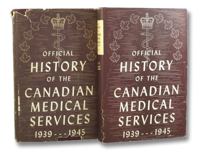 Official History of the Canadian Medical Services, 1939-1945, in Two Volumes: Organization and Campaigns; Clinical Subjects, Feasby, W.R.