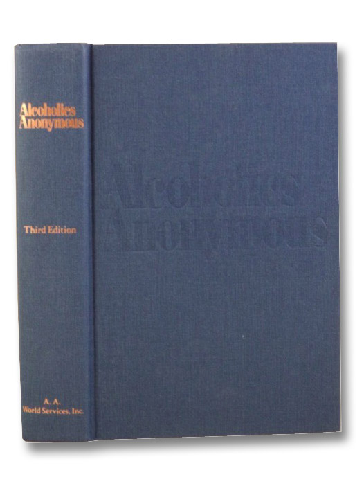 Alcoholics Anonymous [The Big Blue Book], Alcoholics Anonymous