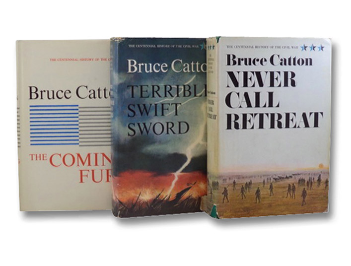 The Centennial History of the Civil War in Three Volumes: The Coming Fury; Terrible Swift Sword; Never Call Retreat, Catton, Bruce