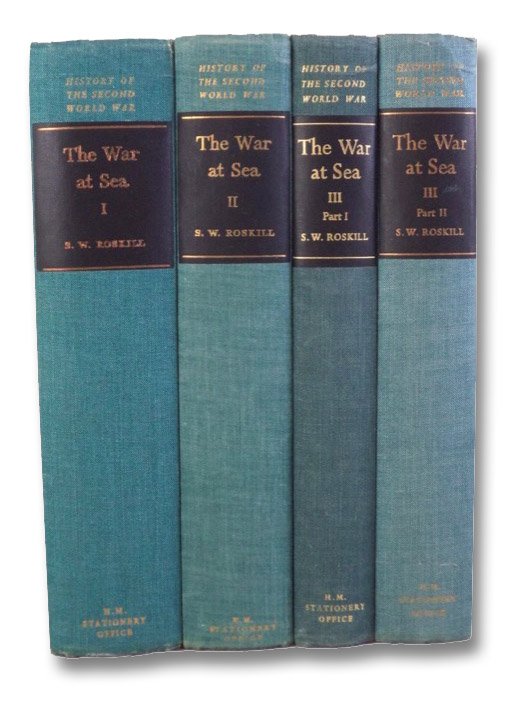 The War at Sea, 1939-1945, in Four Volumes: The Defensive; The Period of Balance; The Offensive Parts I & II: 1st June 1943 - 31st May 1944; 1st June 1944 - 14th August 1945 (History of the Second World War United Kingdom Military Series), Roskill, S.W. [Stephen]