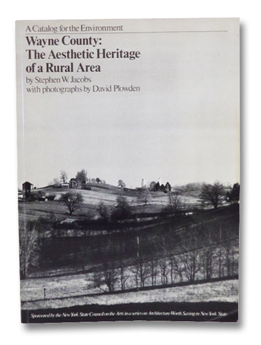 Wayne County: The Aesthetic Heritage of a Rural Area - A Catalog for the Environment, Jacobs, Stephen W.