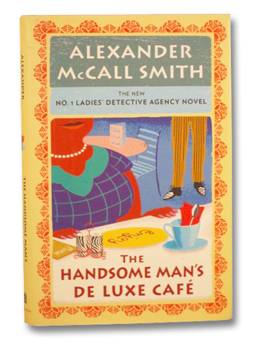 The Handsome Man's De Luxe Cafe (No. 1 Ladies' Detective Agency Novel, Book 15), McCall Smith, Alexander