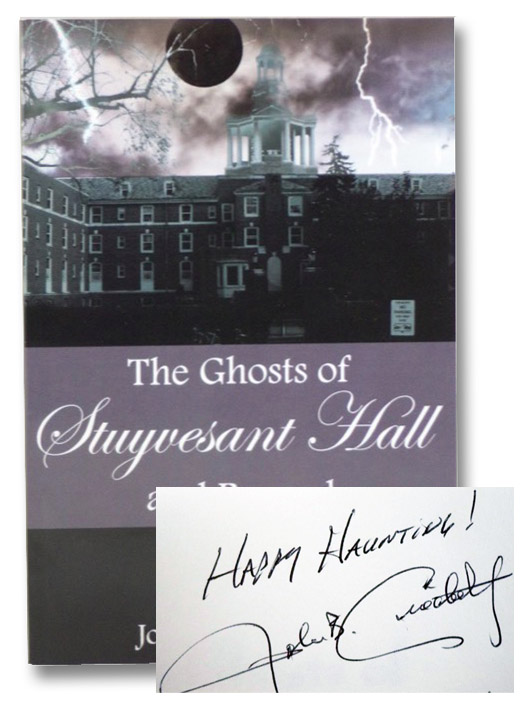 The Ghosts of Stuyvesant Hall and Beyond: Volume 1, Ciochetty, John B.