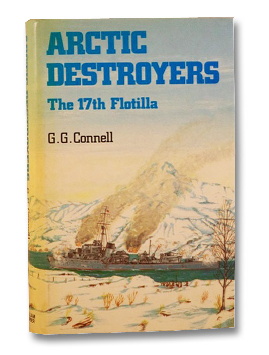 Arctic Destroyers: The 17th Flotilla, Connell, G.G.